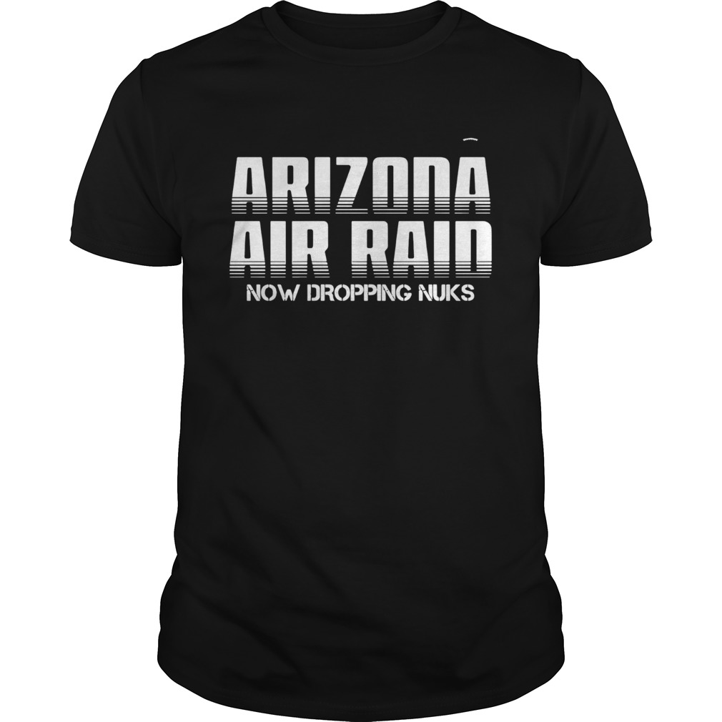 Arizona Air Raid Now Dropping Nuks shirt Classic Men's