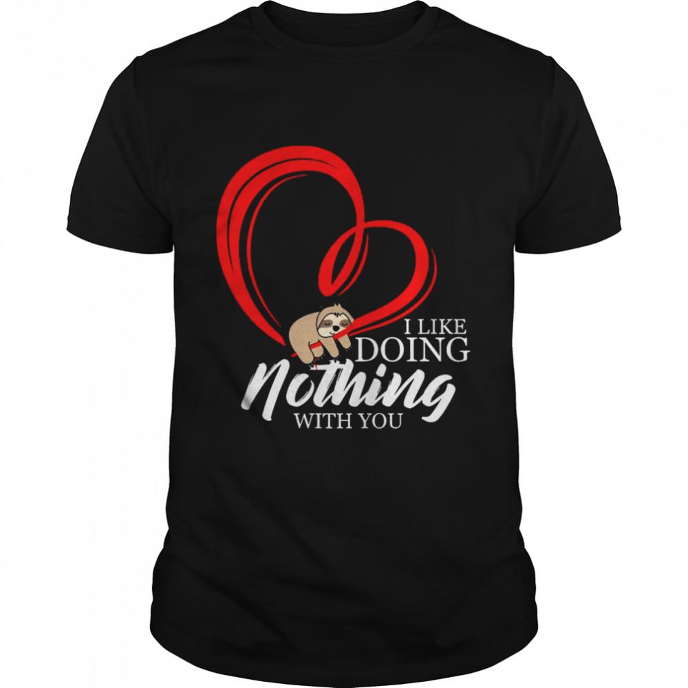 Heart Sloth I Like Doing Nothng With You 2021 shirt Classic Men's T-shirt