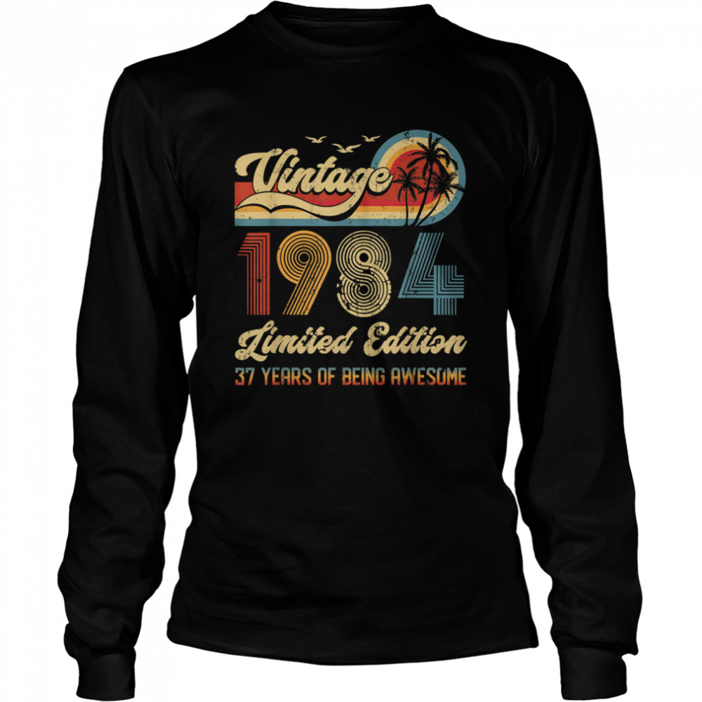 Vintage 37 Year Old 1984 shirt Long Sleeved T-shirt