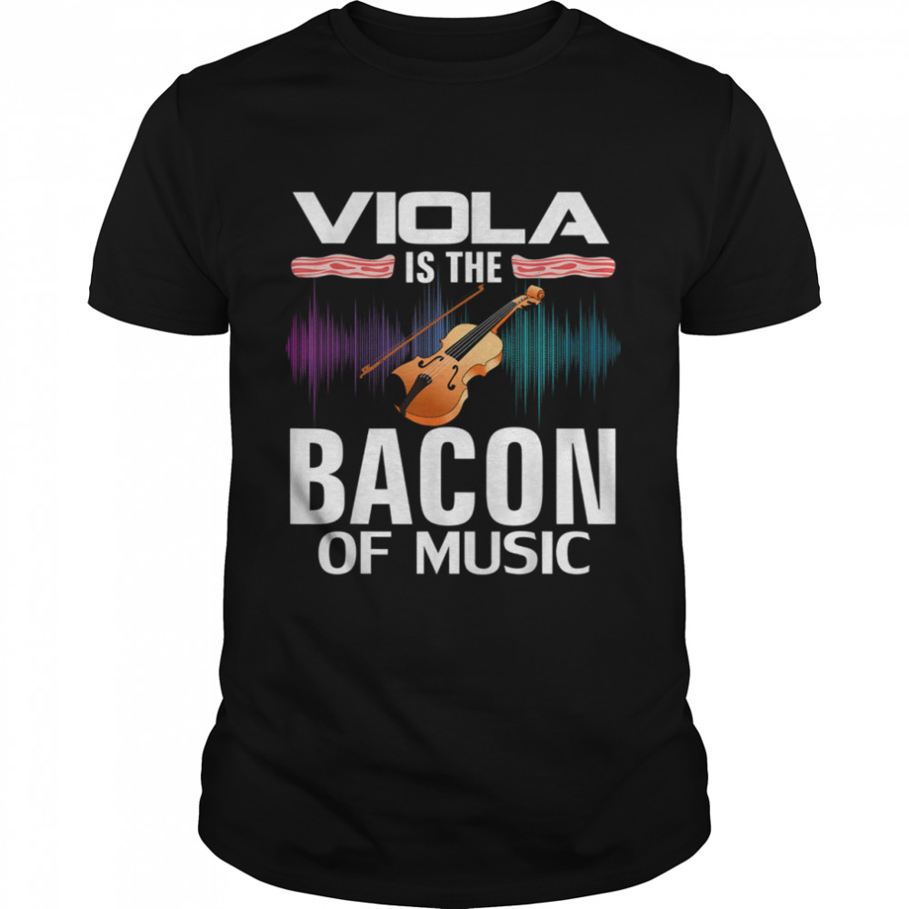Viola is the Bacon Of Music Orchestra Player shirt Classic Men's T-shirt