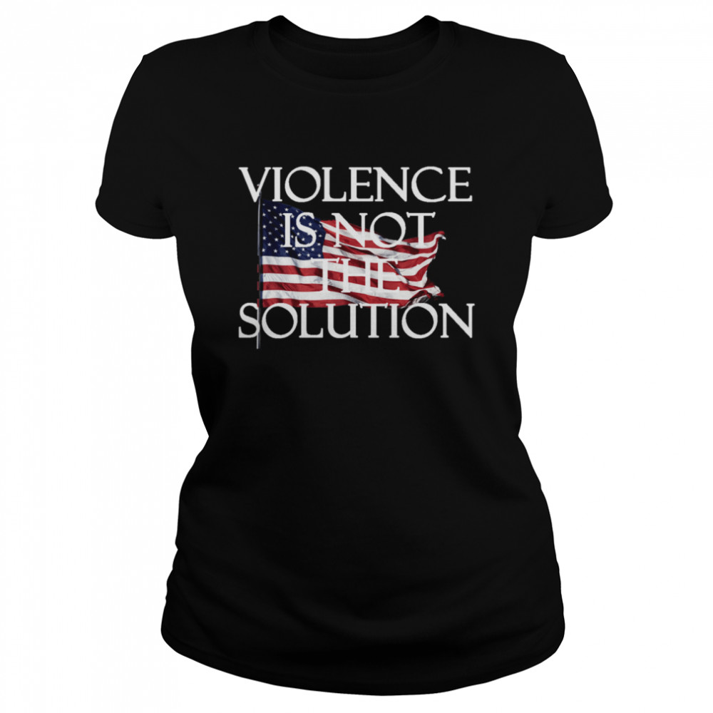 Violence is not the Solution shirt Classic Women's T-shirt