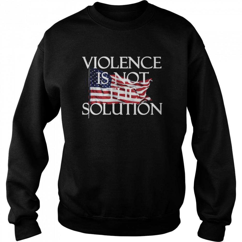Violence is not the Solution shirt Unisex Sweatshirt