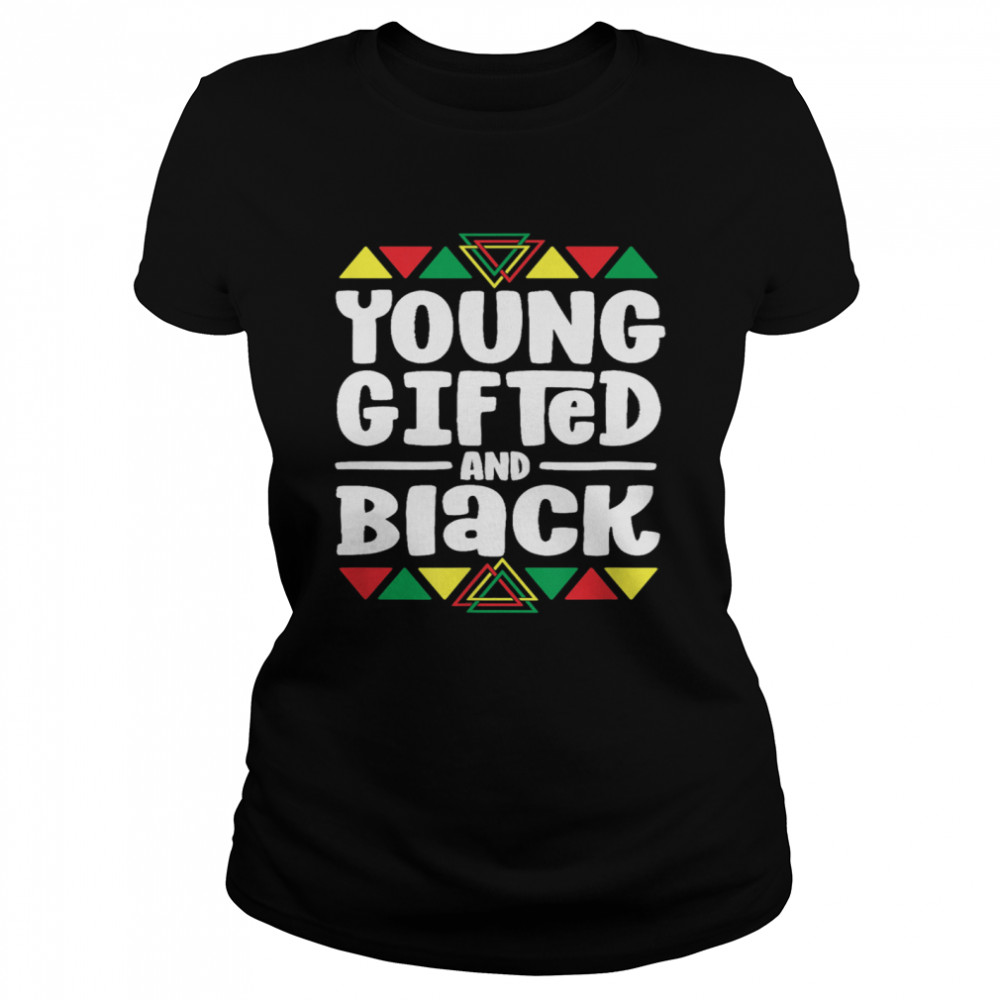 Younged And Black History African shirt Classic Women's T-shirt