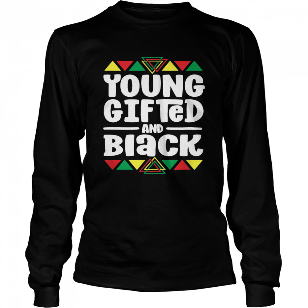 Younged And Black History African shirt Long Sleeved T-shirt