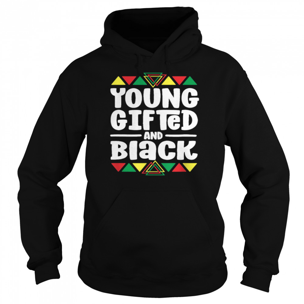 Younged And Black History African shirt Unisex Hoodie