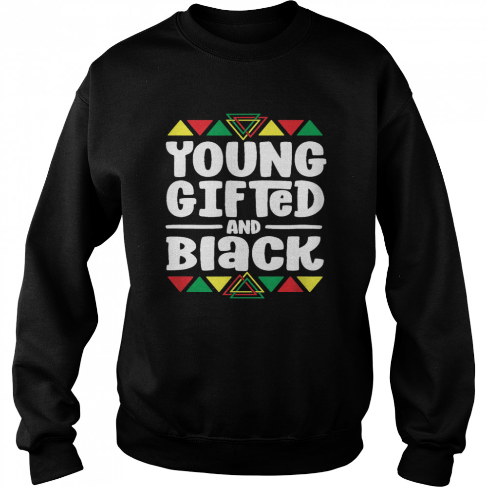 Younged And Black History African shirt Unisex Sweatshirt