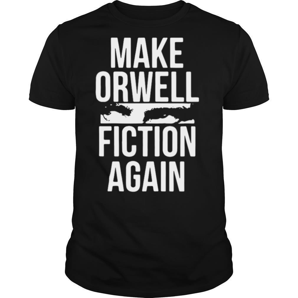 Epicdelusion Make Orwell Fiction Again shirt Classic Men's
