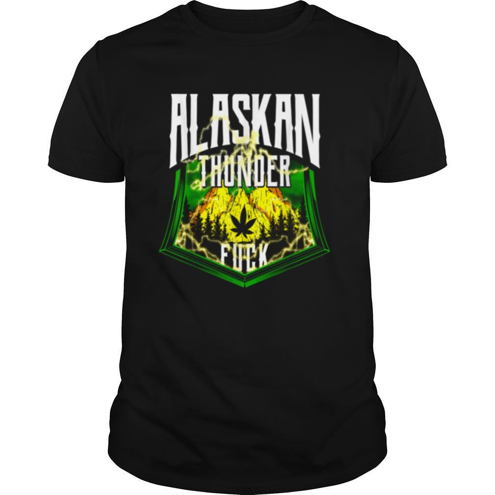 Alaskan Thunder Fuck Marijuana Strain Alaska shirt Classic Men's