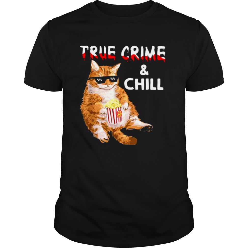 Cat True Crime And Chill shirt Classic Men's
