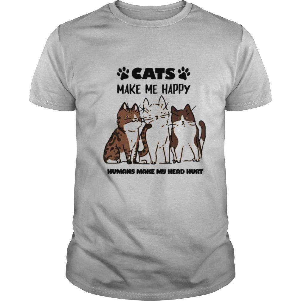 Cats Make Me Happy Humans Make My Head Hurt 2021 shirt Classic Men's