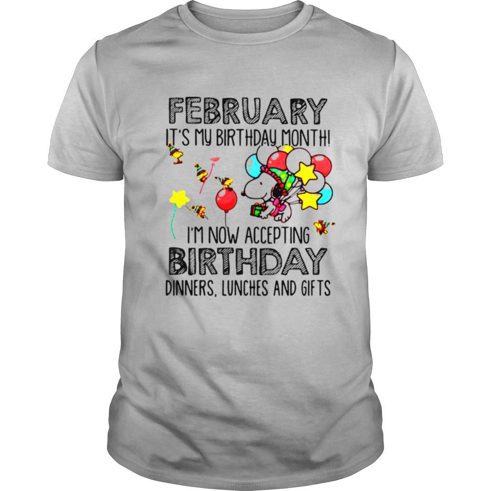 February It's My Birthday Month I'm Now Accepting Birthday Dinners Lunches And Gifts Snoopy shirt Classic Men's