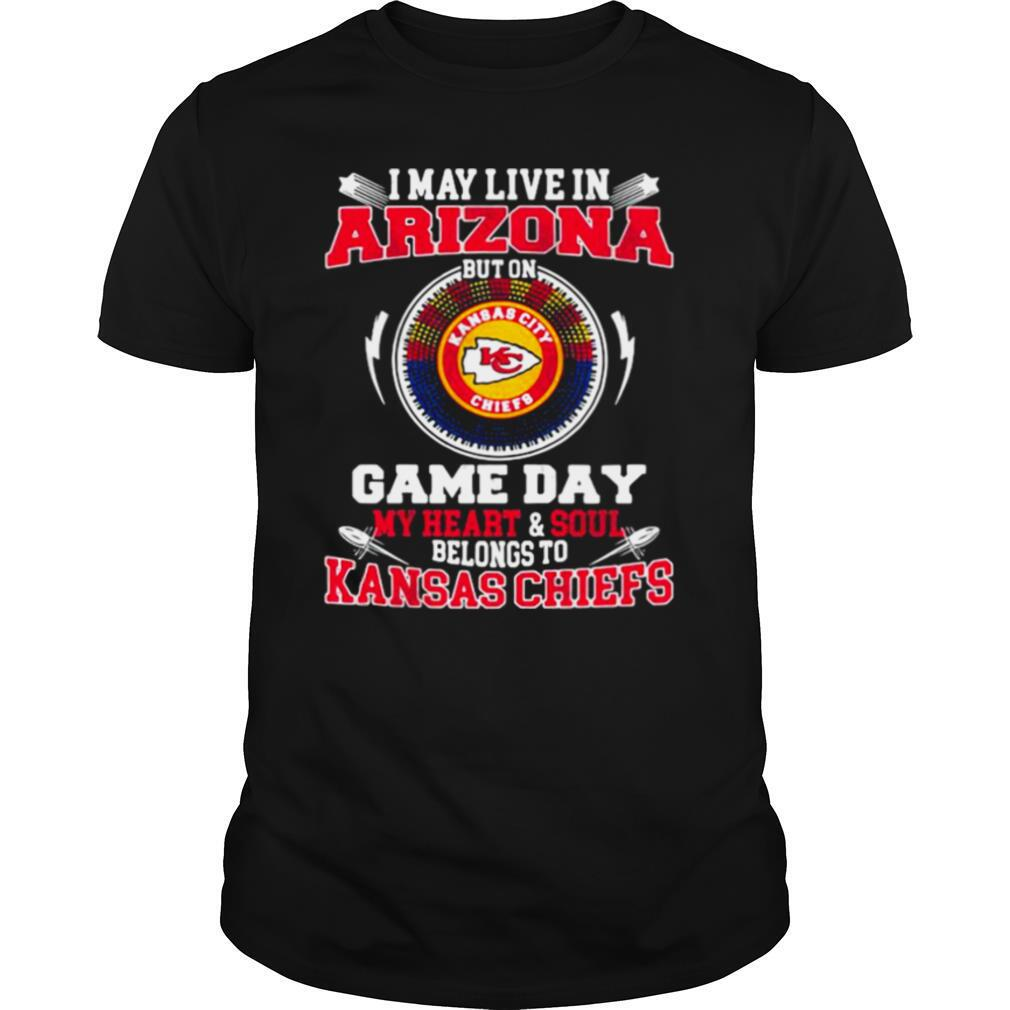 I May Live In Arizona But On Game Day My Heart Soul Belongs To Kansas Chiefs shirt Classic Men's
