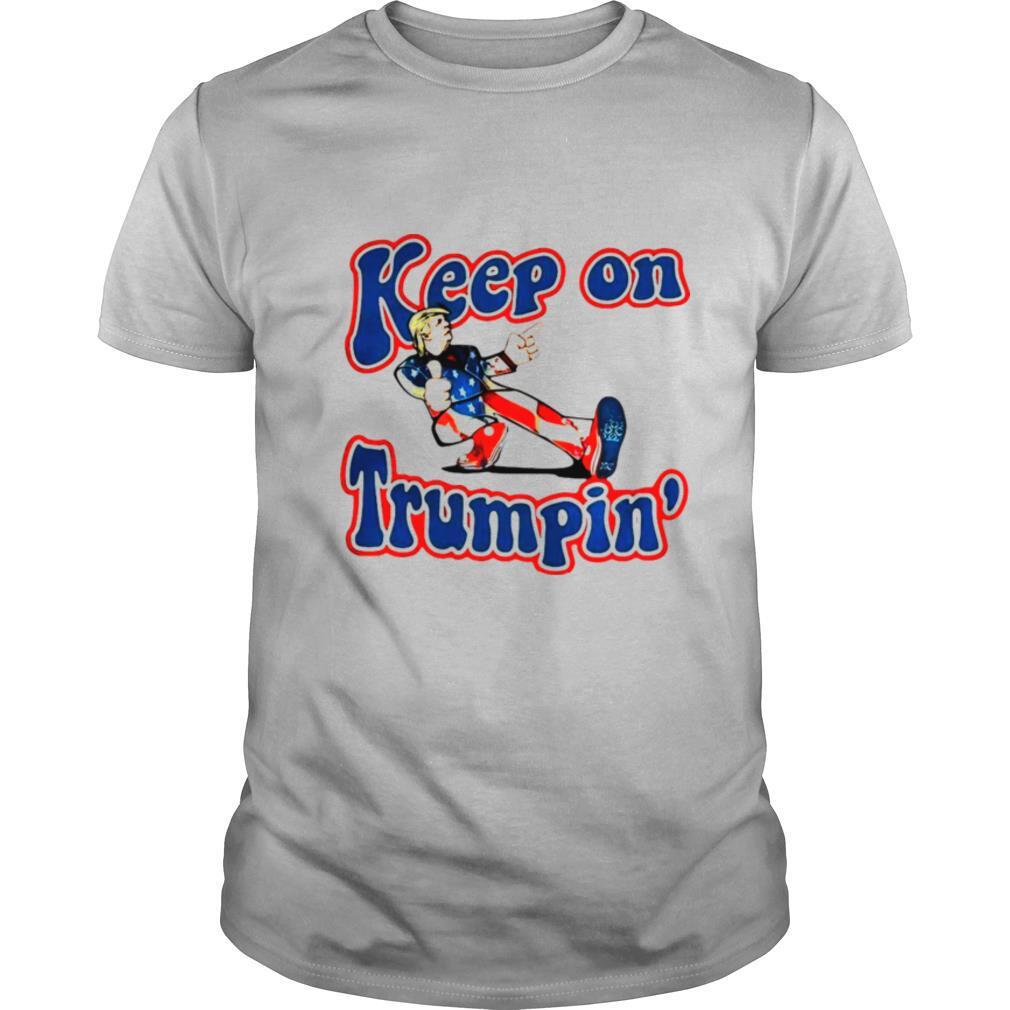Keep On Trumpin' Patriotic Donald Trump Support shirt Classic Men's