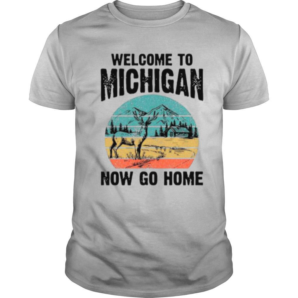 Reindeer Welcome To Michigan Now Go Home Vintage shirt Classic Men's