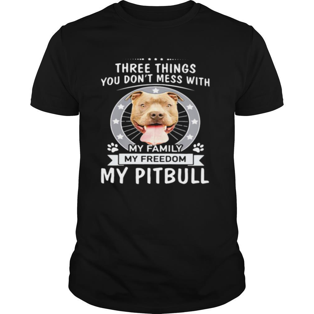 Theree Things You Don't Mess With My Family My Freedom My Pitbull shirt Classic Men's