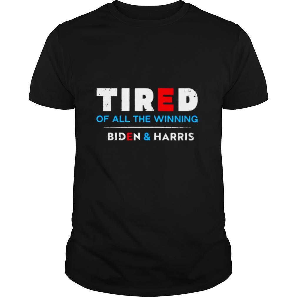 Tired Of All The Winning Biden Kamala Harris Inauguration shirt Classic Men's