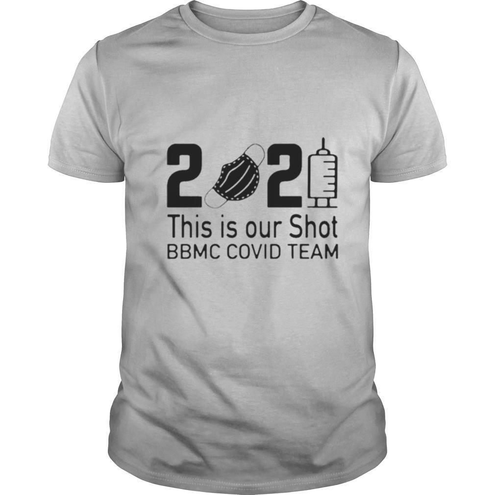 2021 This Is Our Shot BBMC Covid Team shirt Classic Men's