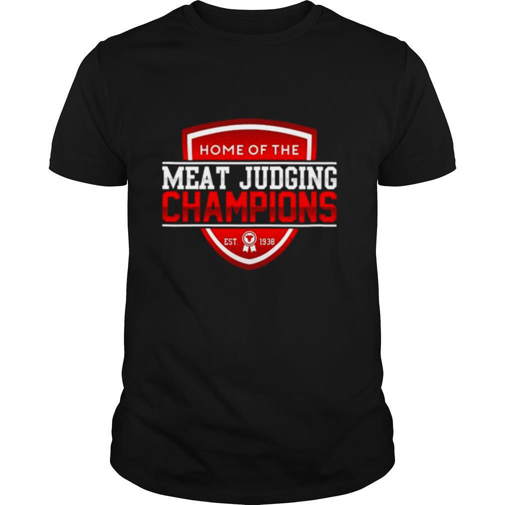 Home of the meat judging Champions est 1938 shirt Classic Men's