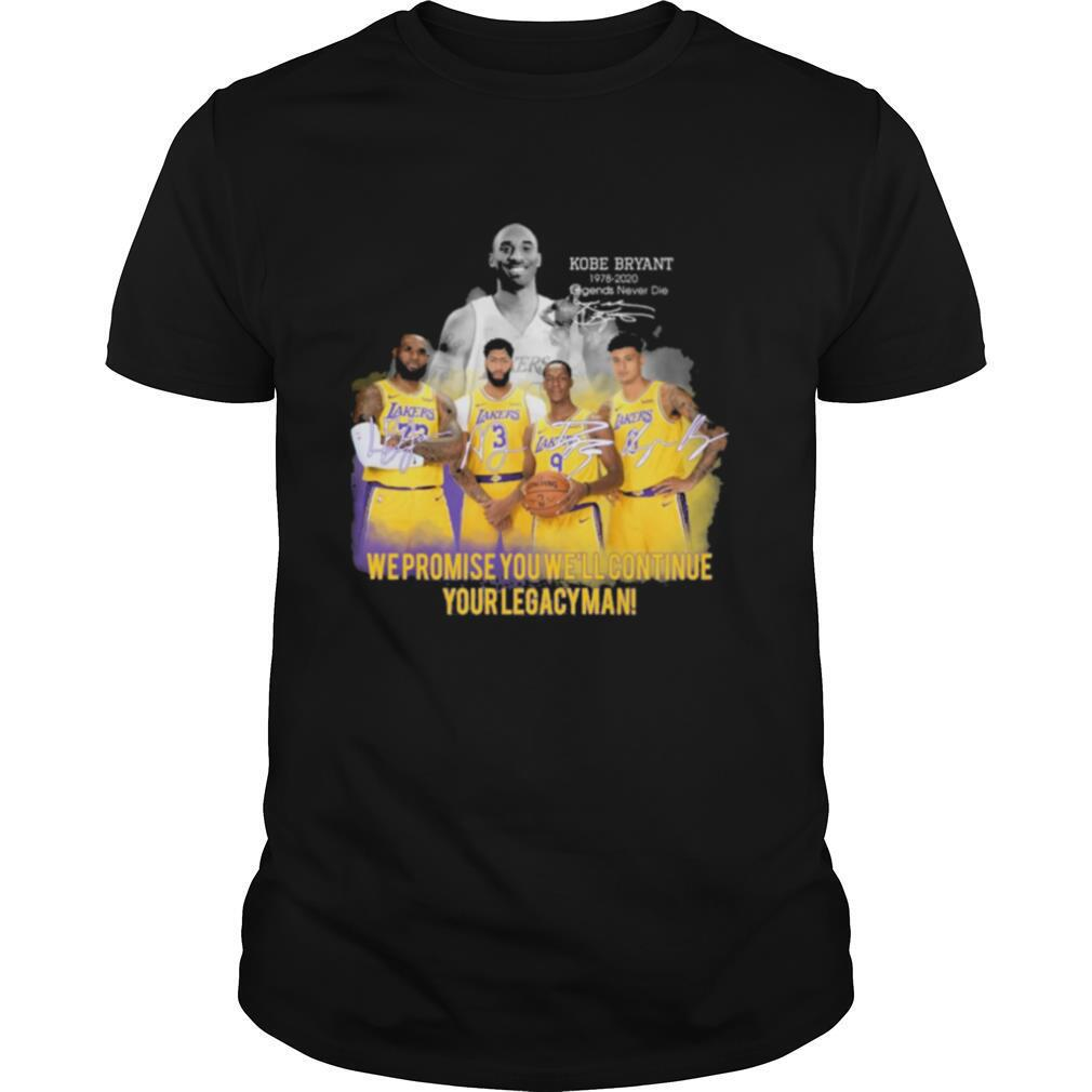 Kobe Bryant We Promise You WeLl Continue Your Legacy Mean Signatures shirt Classic Men's