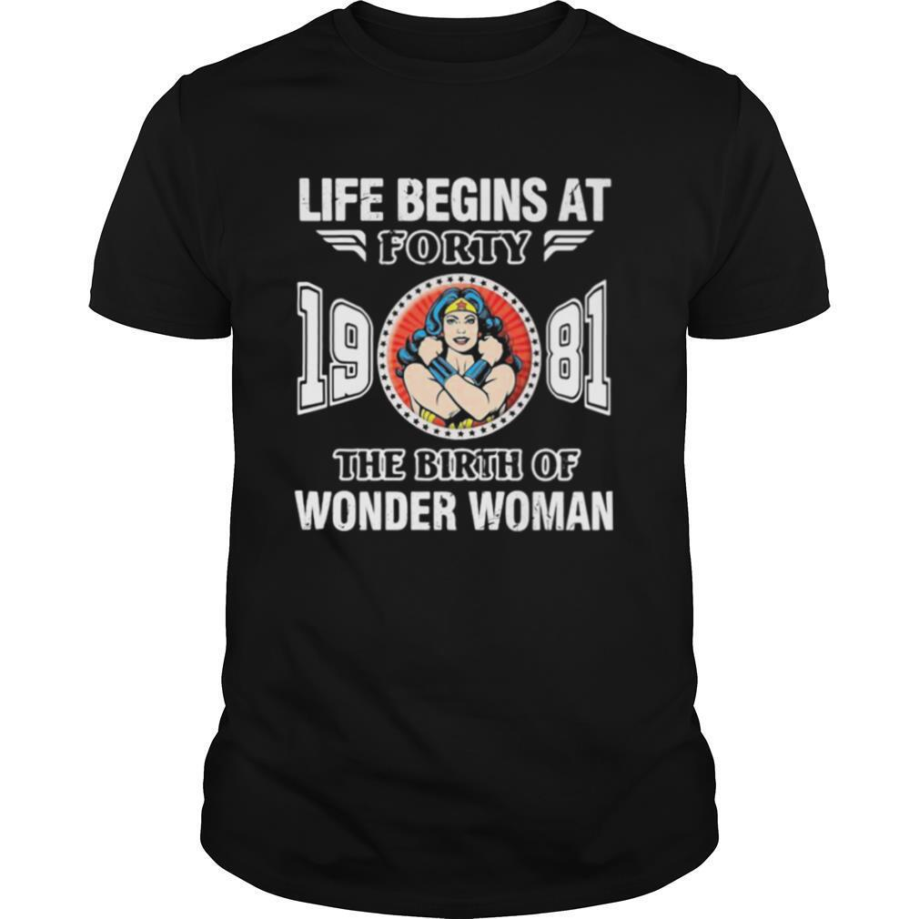 Life Begins At Forty 1981 The Birth Of Wonder Woman shirt Classic Men's