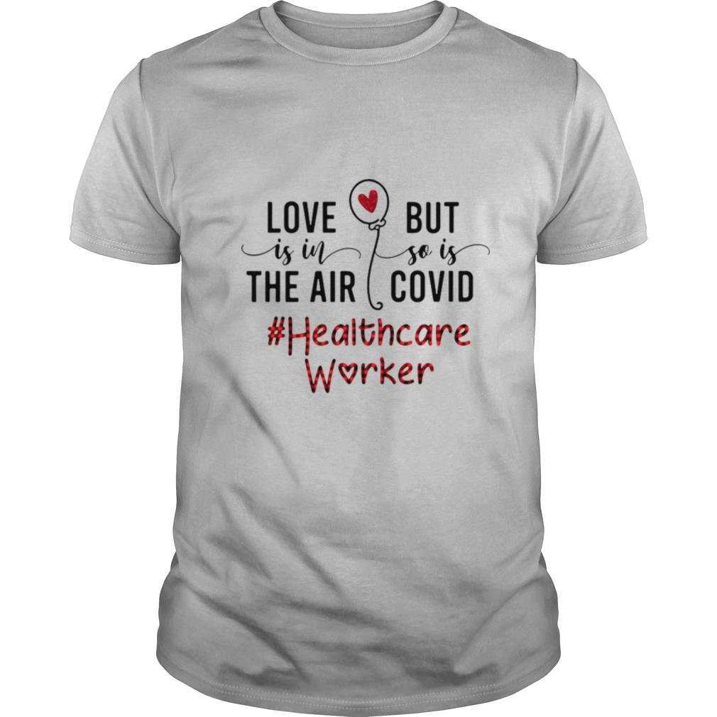 Love Is In The Air But So Is Covid Healthcare Worker shirt Classic Men's