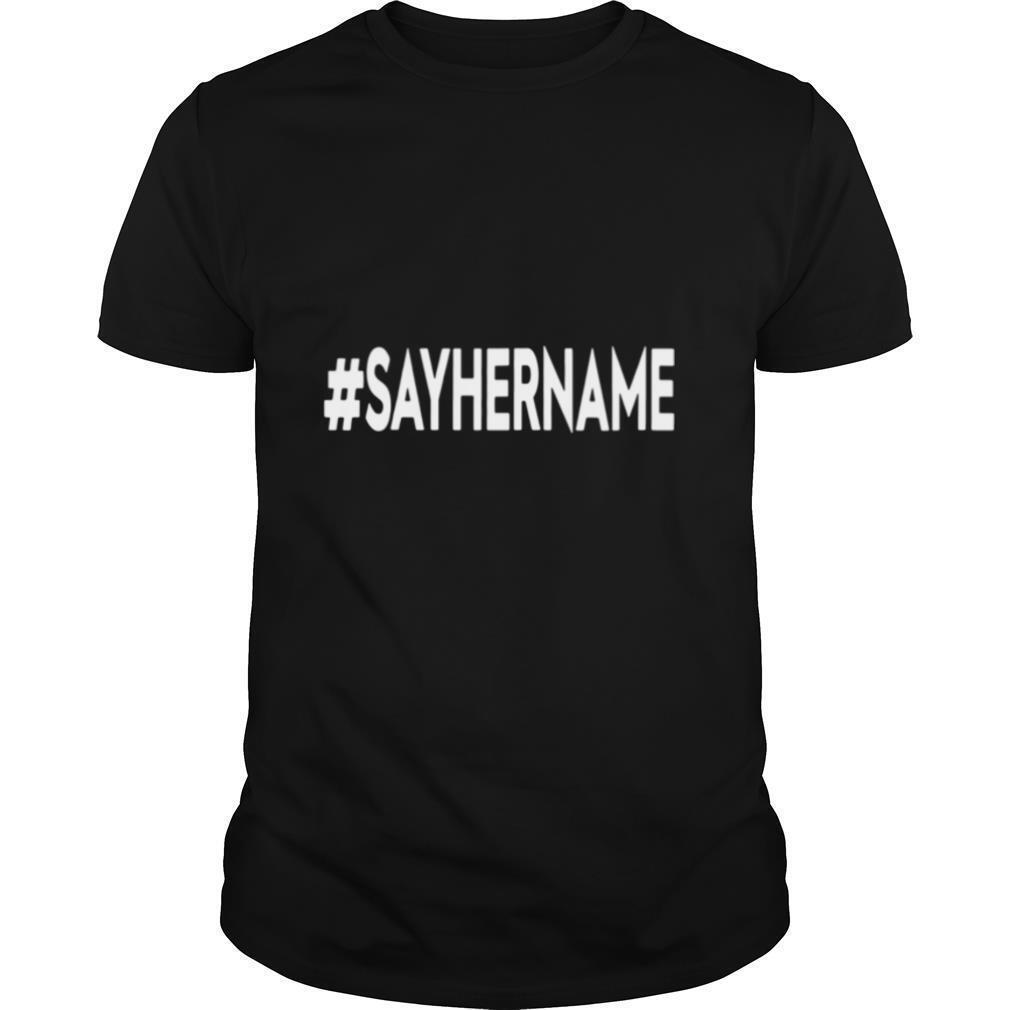 #Sayhername shirt Classic Men's