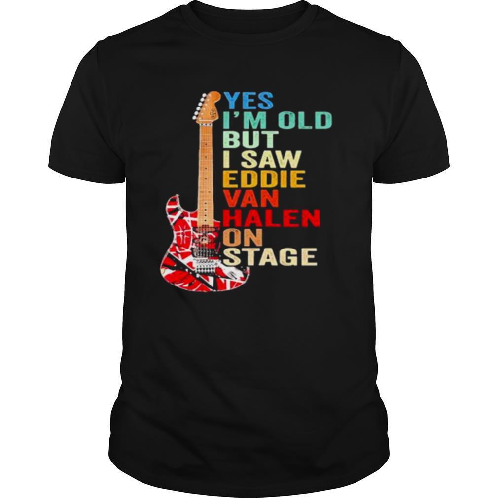 Yes Im old but I saw Eddie Van Halen on stage shirt Classic Men's