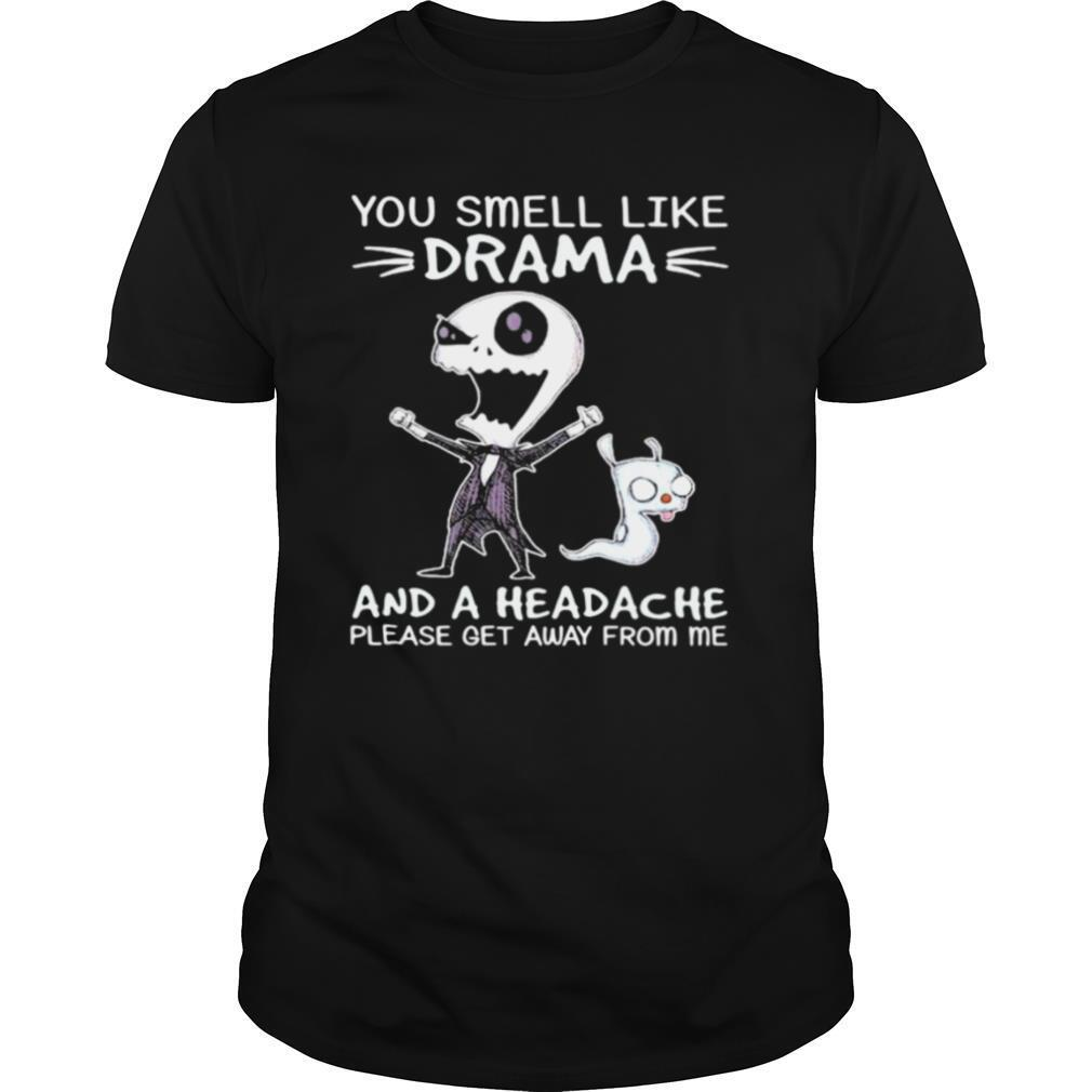 You Smell Like Drama And A Headache Please Get Away From Me Jack Skellington shirt Classic Men's