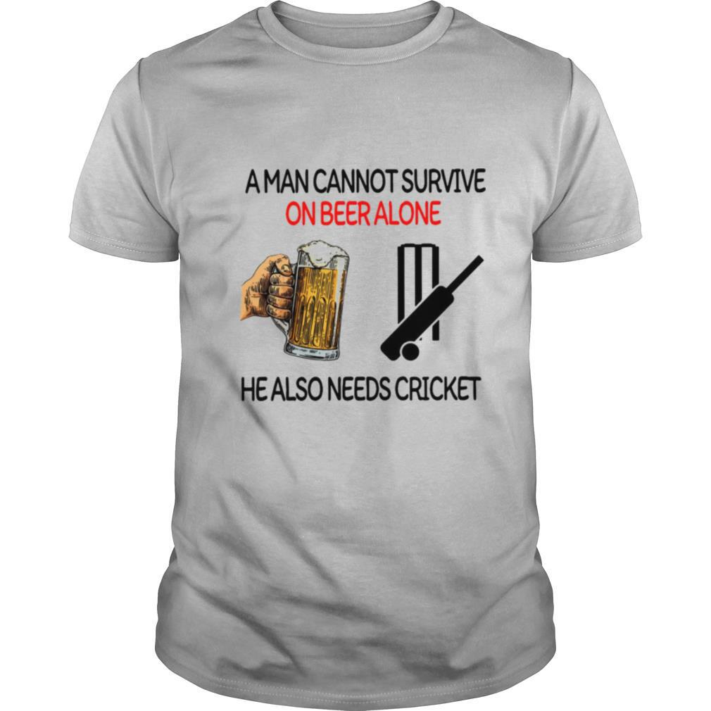 A Man Cannot Survive On Beer Alone He Also Needs Cricket shirt Classic Men's