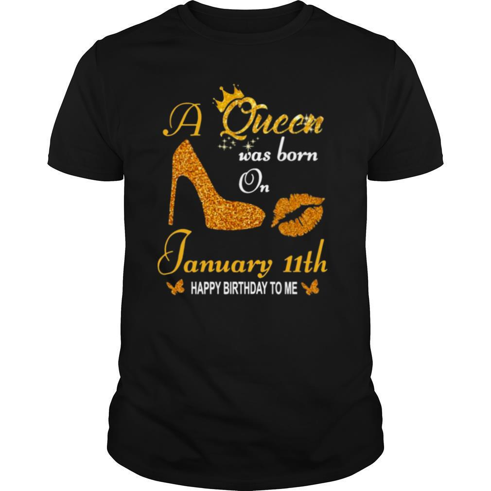 A Queen Was Born On 11th January Happy Birthday To Me shirt Classic Men's
