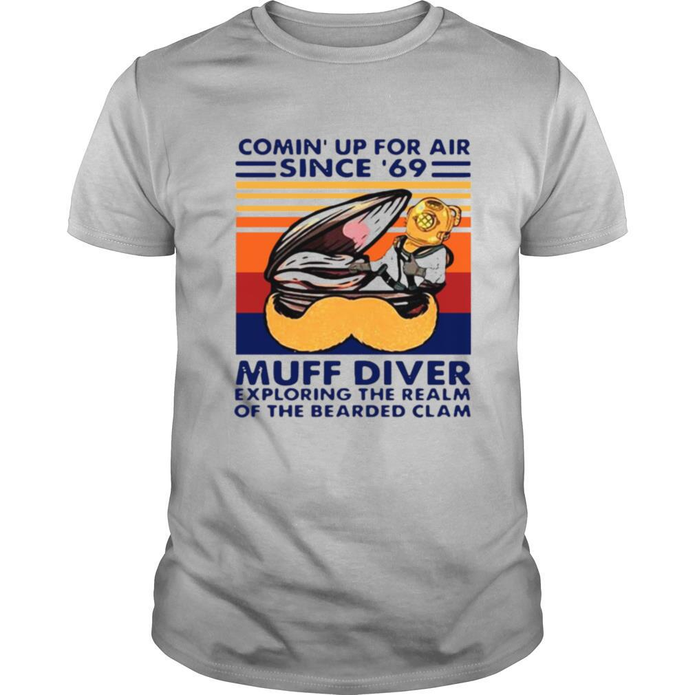 Conin' Up For Air Since 69 Muff Diver Exploring The Realm Of The Bearded Clam Vintage Retro shirt Classic Men's