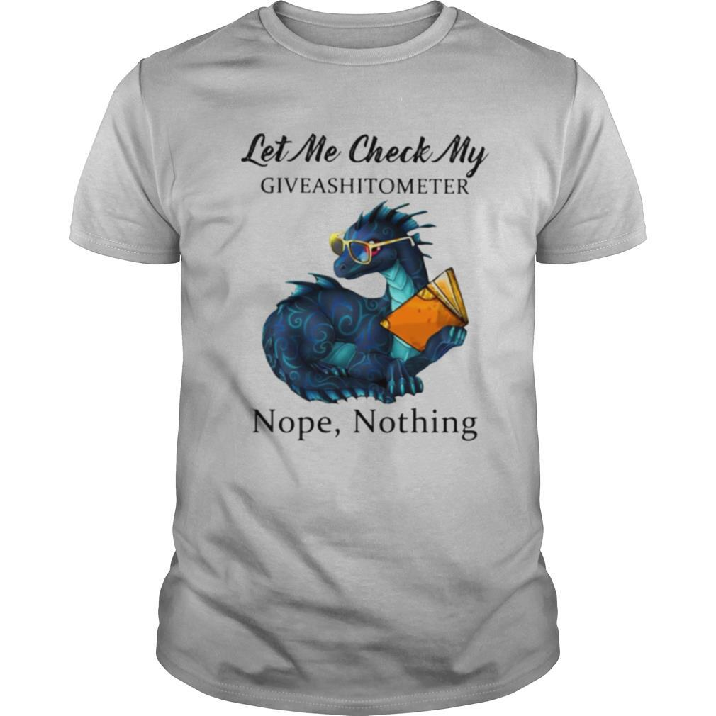 Dragon let me check my give a shit o meter nope nothing shirt Classic Men's