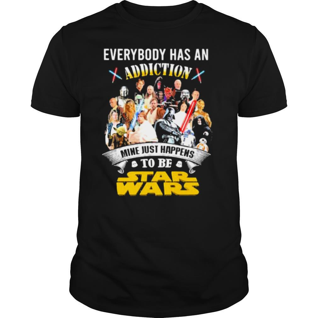 Everybody Has An Addiction Mine Just Happens To Be Star Wars shirt Classic Men's