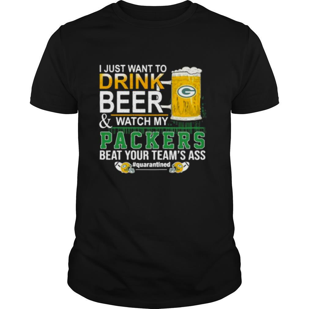 I Just Want To Drink Beer And Watch My Packers Beat Your Team's Ass Green Bay shirt Classic Men's