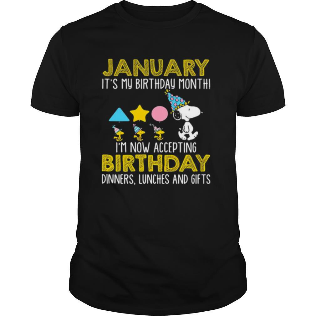 January It's My Birthday Month I'm Now Acceting Birthday Dinners Snoopy Woodstock shirt Classic Men's