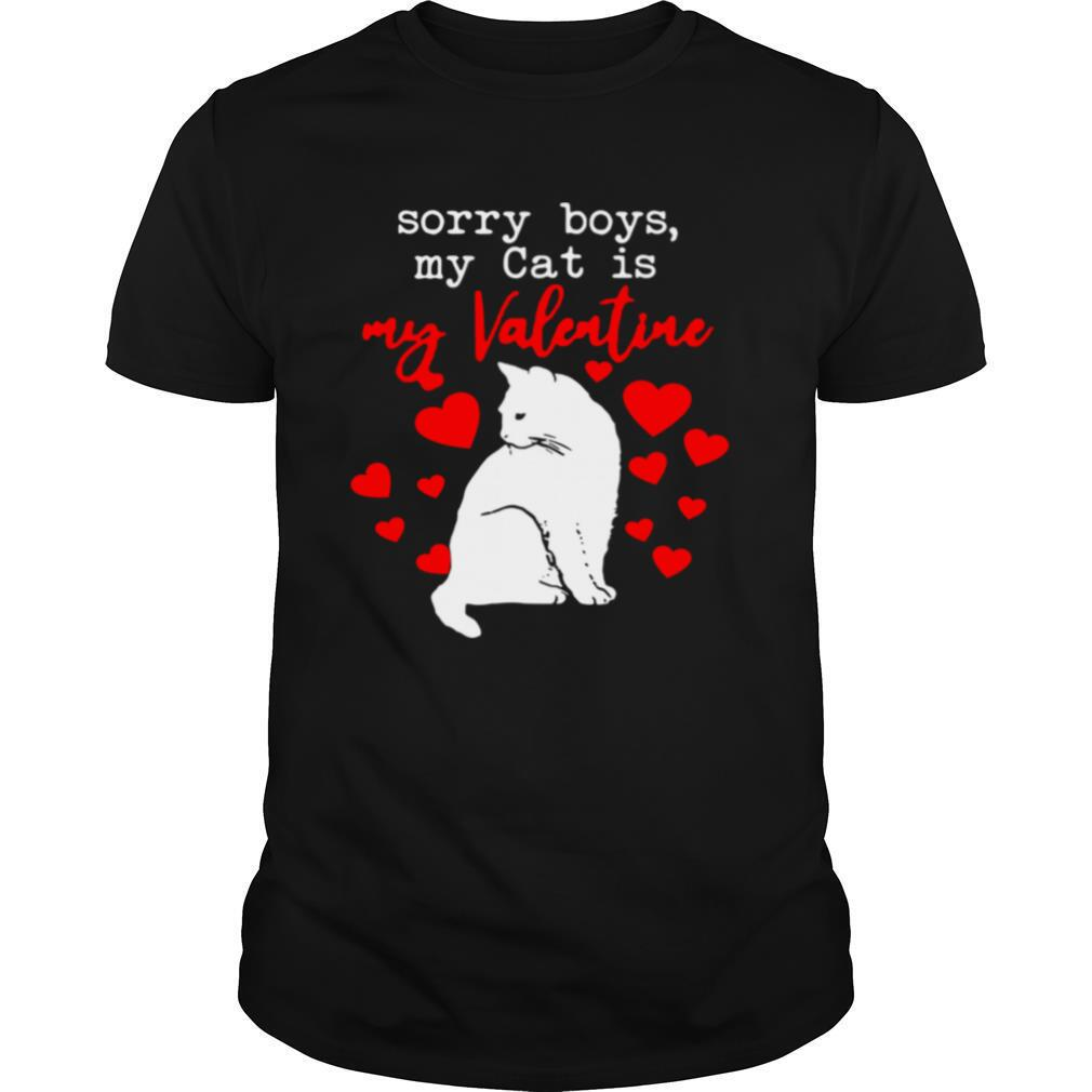 Sorry Boys My Cat Is My Valentine shirt Classic Men's