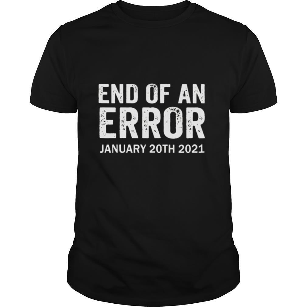 End of an error january 20th 2021 Joe Biden shirt Classic Men's