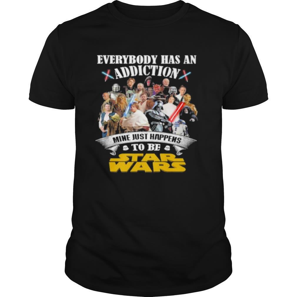 Everybody has an addiction mine just happens to be star wars 2021 shirt Classic Men's