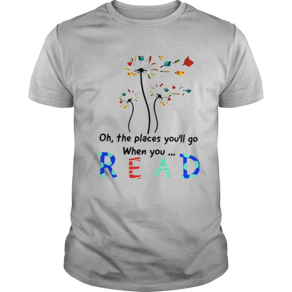 Flower Oh The Places You'll Go When You Read shirt Classic Men's