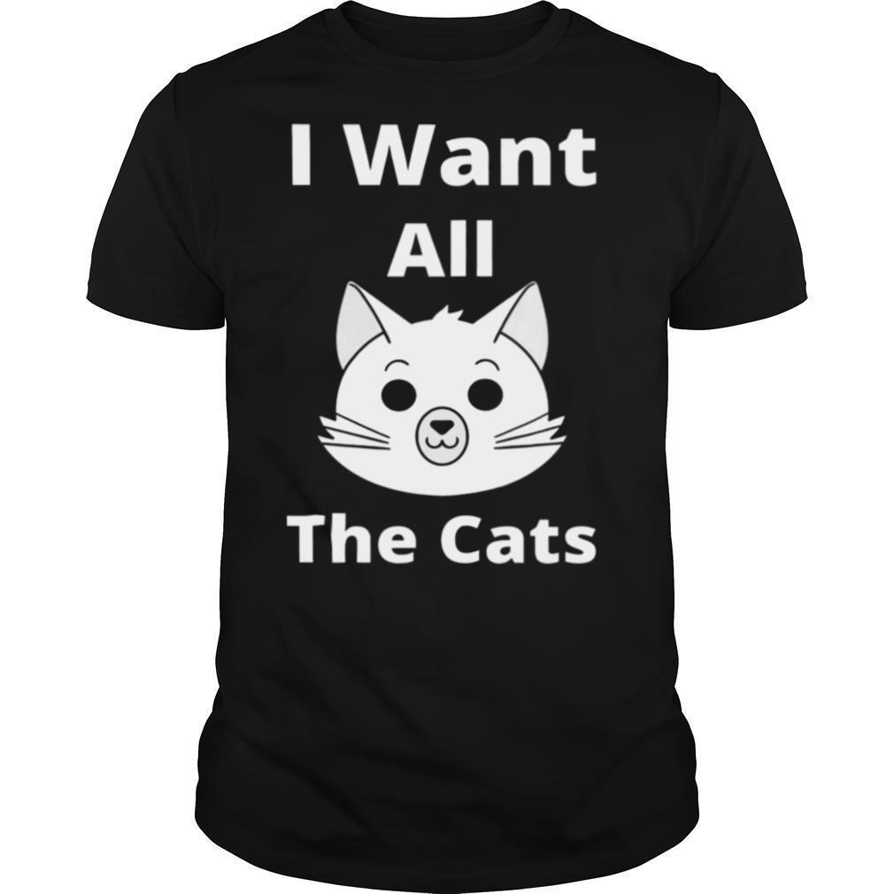 I Want All The Cats shirt Classic Men's