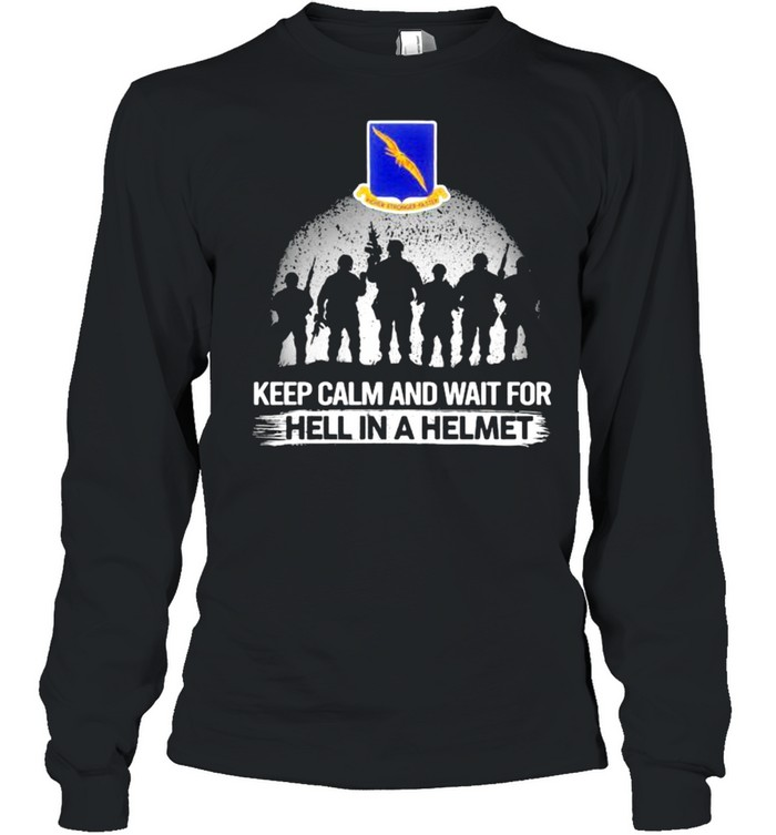 Keep Calm And Wait For Hell In A Helmet 92nd Bomb Group Veteran shirt Long Sleeved T-shirt