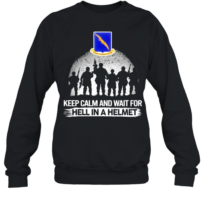 Keep Calm And Wait For Hell In A Helmet 92nd Bomb Group Veteran shirt Unisex Sweatshirt
