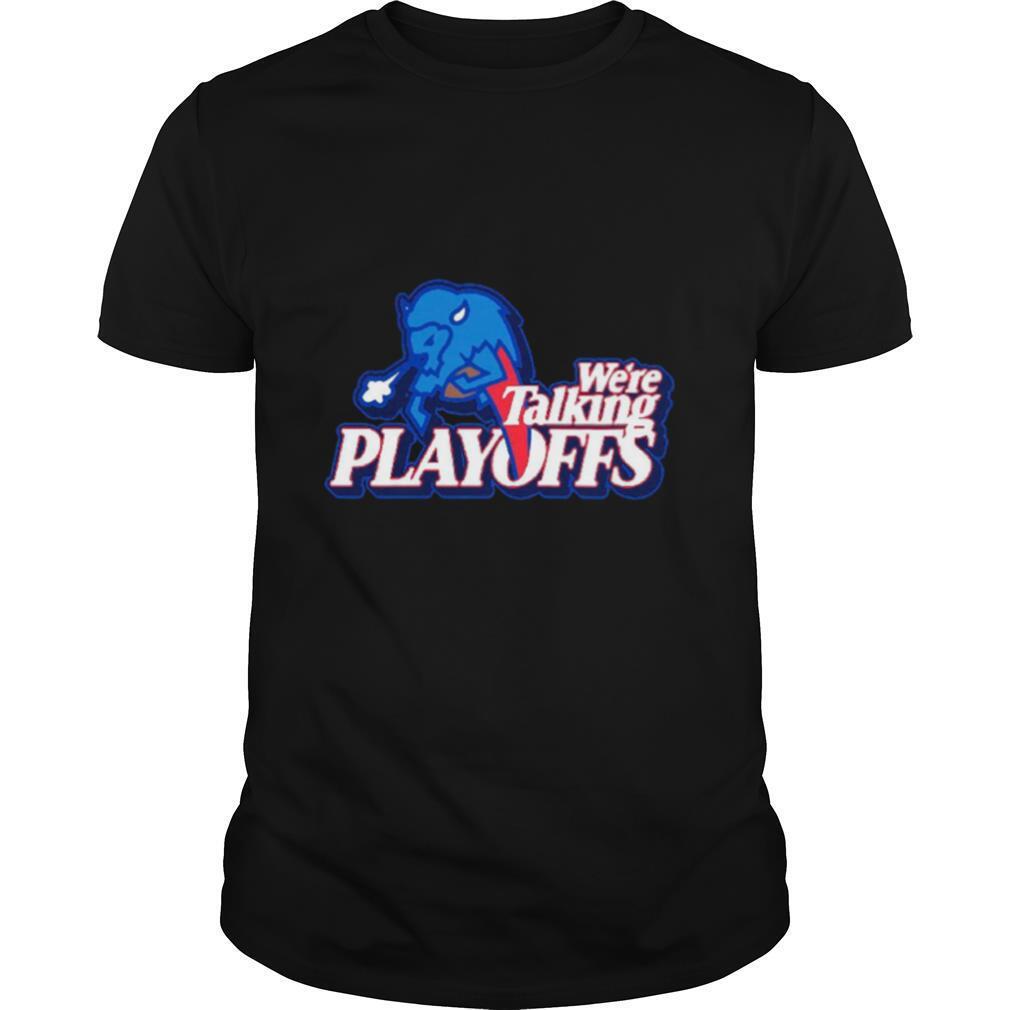 Were Talking Playoffs Buffalo Bills shirt Classic Men's
