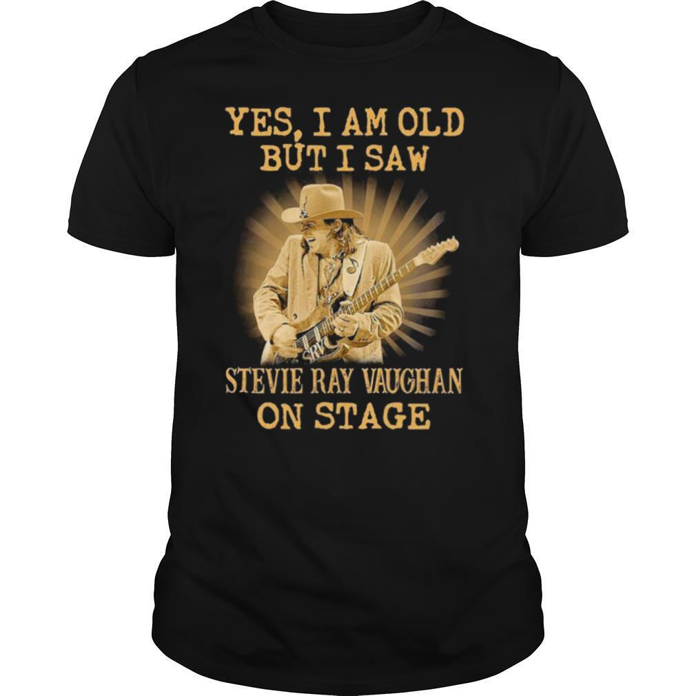 Yes I Am Old But I Saw Stevie Ray Vaughan On Stage shirt Classic Men's
