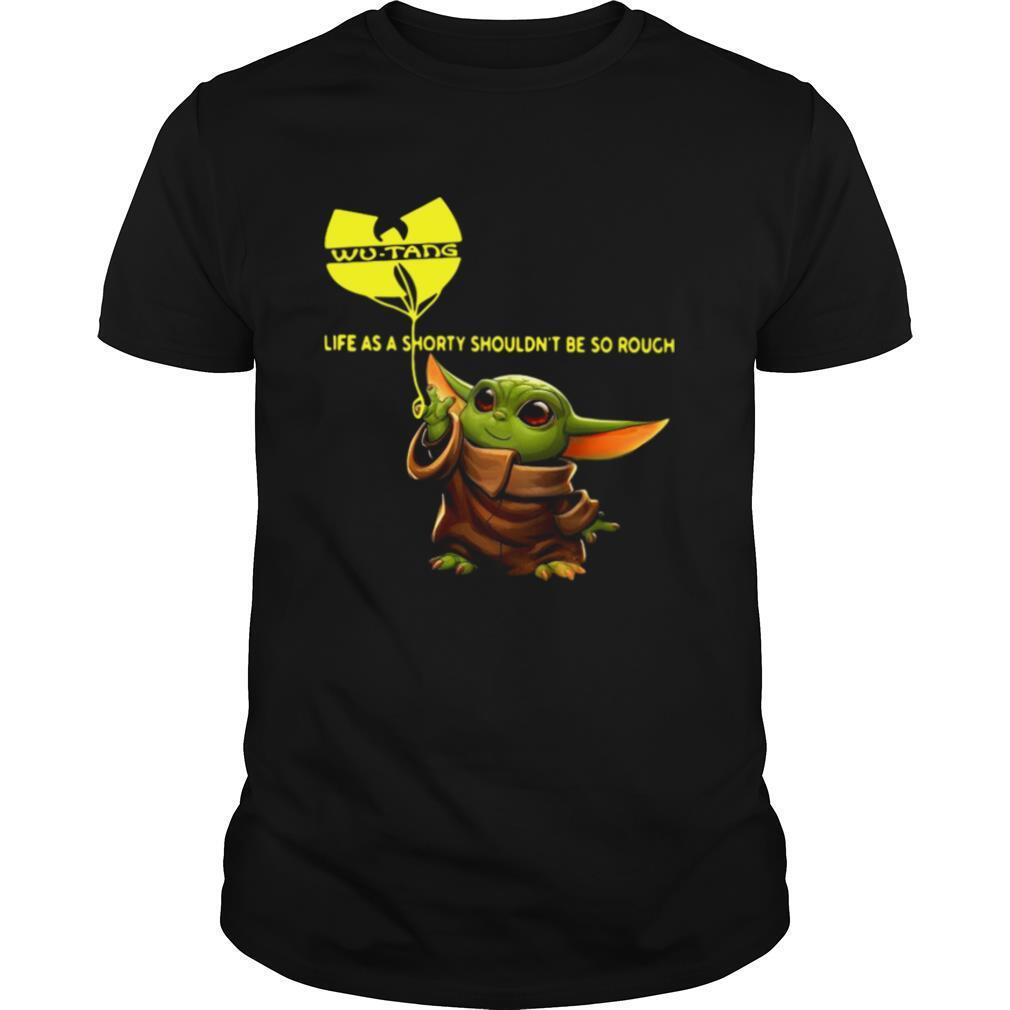 Baby Yoda Life As A Shorty Shouldnt Be So Rough Wu Tang Clan shirt Classic Men's
