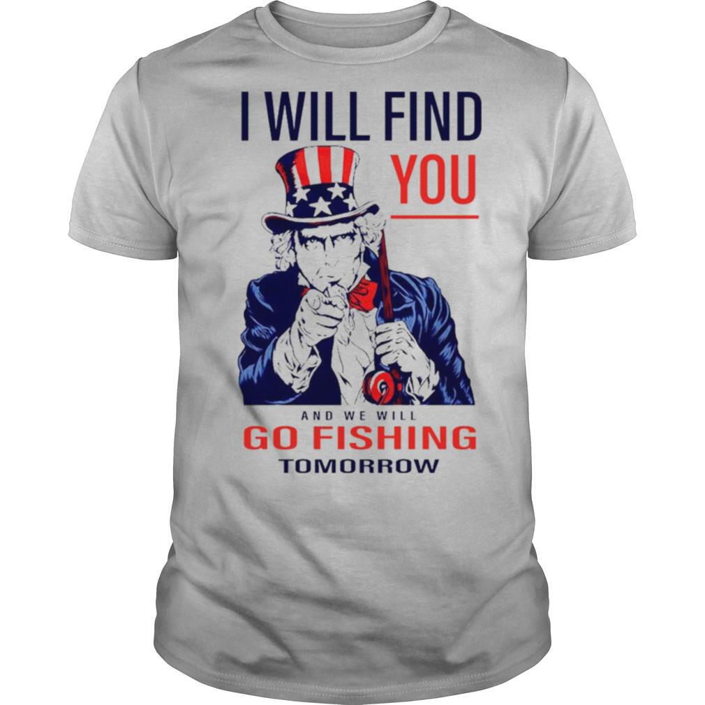 I will find you and we will go fishing tomorrow shirt Classic Men's