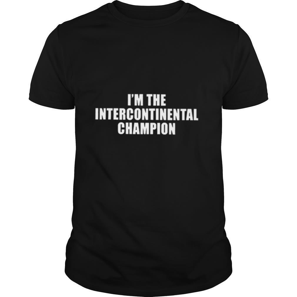 Im the intercontinental champion shirt Classic Men's