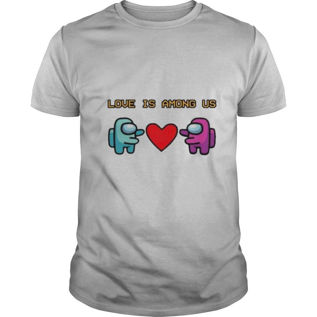 Love Is Among Us 2021 Valentines Day shirt Classic Men's