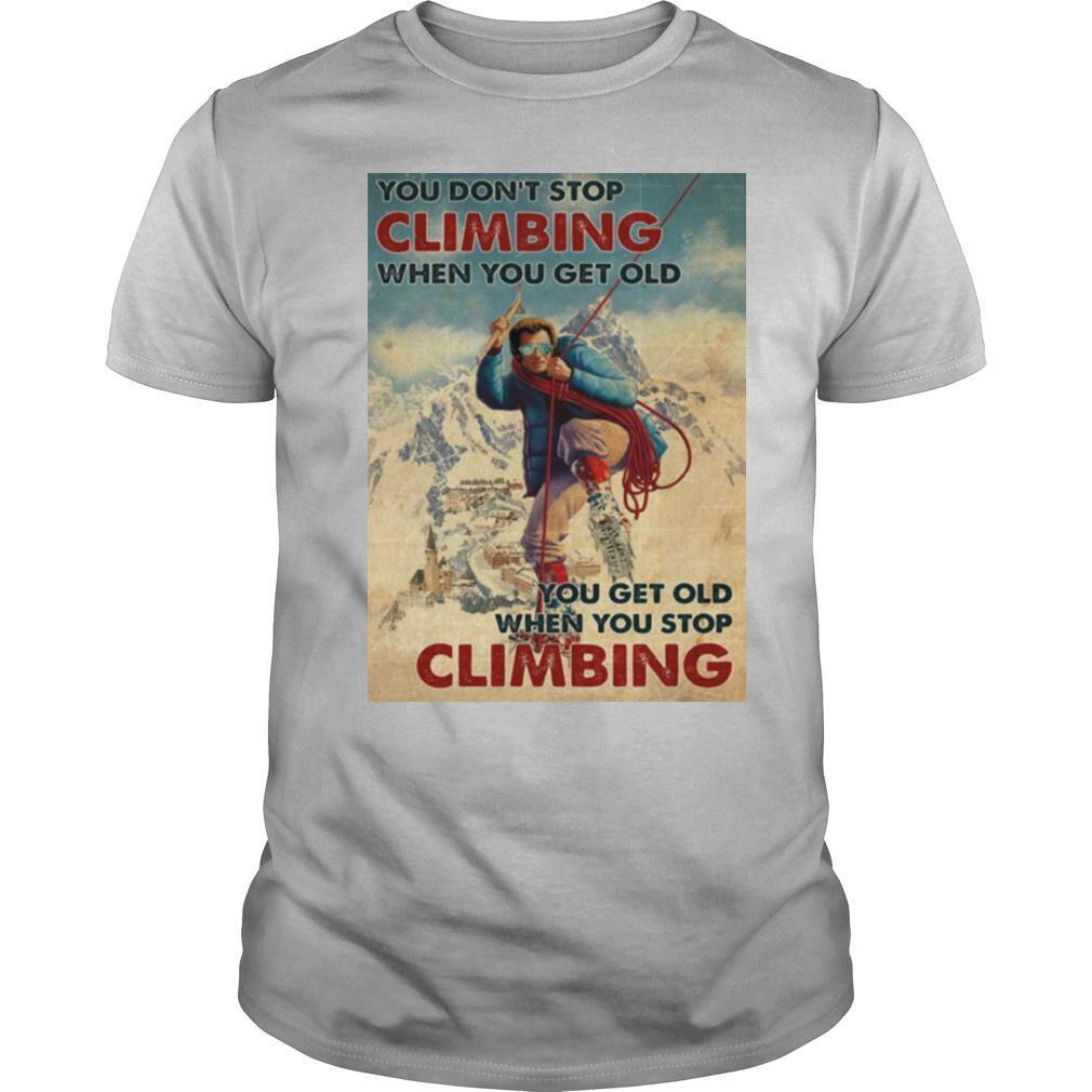 Mountaineering You Don't Stop Climbing When You Get Old shirt Classic Men's