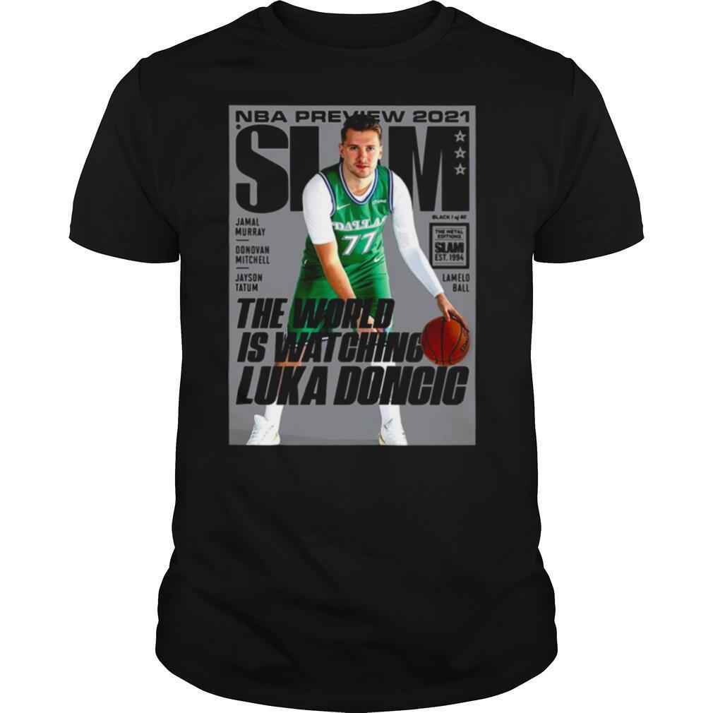 Nba preview 2021 Slam the world is watching Luka Doncic shirt Classic Men's